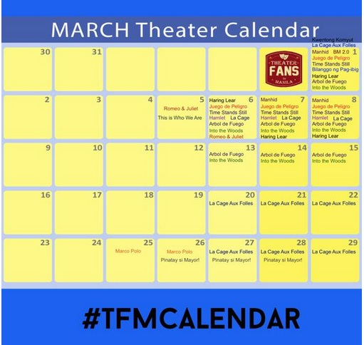 Theater Geeks Alert: Thear Fans Manila (@TheaterFans) releases its March Calendar of plays and musicals.